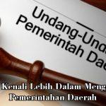 Yuk Kenali Lebih Dalam Mengenai Pemerintahan Daerah